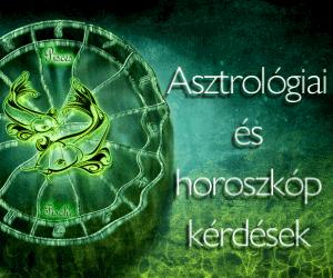 Asztrológiai és horoszkóp kérdések